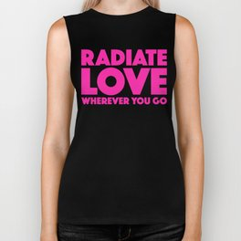 Radiate Love Wherever You Go Quote Biker Tank