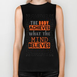 The Body Achieves What The Mind Believes inspirational Quote Design Biker Tank