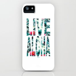 Live ALOHA iPhone Case