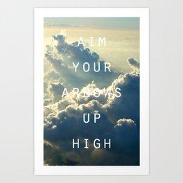 Aim your arrows up high Art Print