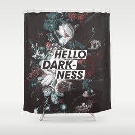Hello Darkness Shower Curtain