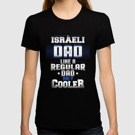 Israeli Dad Like A Regular Dad Only Cooler T-shirt