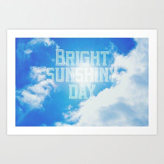 Bright Sunshiny day  Art Print