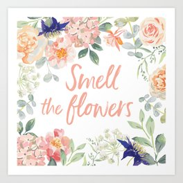 Floral frame with quote Smell the flowers Art Print