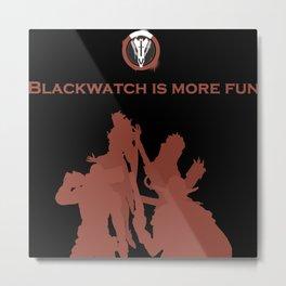 Blackwatch Is More Fun Metal Print