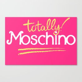 Totally Moschino Canvas Print