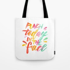 Punch Today in the Face - Original Watercolor Lettering Print Tote Bag