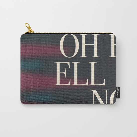 Oh Hell No Carry-All Pouch
