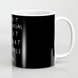 I AM NOT ANTI-SOCIAL Coffee Mug