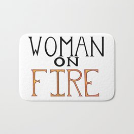 Woman On FIRE Bath Mat