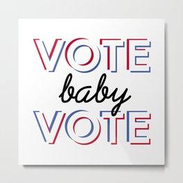 Vote Baby Vote 030116 Metal Print