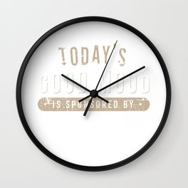 """Great Coffee T-shirt For Caffeine Lovers """"Today's Good Mood Is Sponsored By Coffee"""" T-shirt Design Wall Clock"""