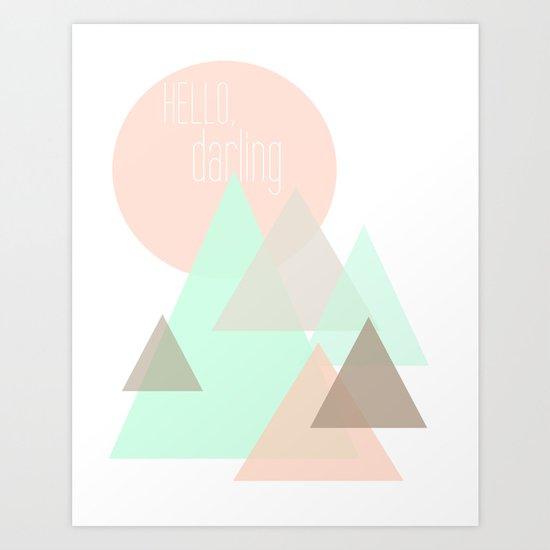 Hello, Darling Art Print
