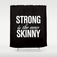 crossfit Shower Curtains featuring Strong is the New Skinny Typography by RexLambo