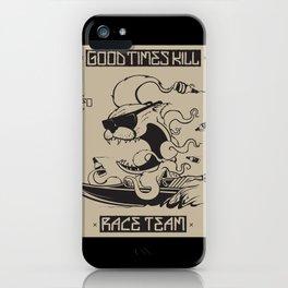 Good Times Kill Race Team iPhone Case