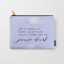 Faith Trust + Pixie Dust Carry-All Pouch