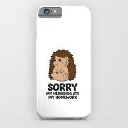 Sorry My Hedgehog Ate My Homework Kids School Hedgehog iPhone Case