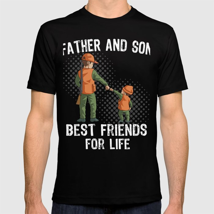 f7e54daf Father and Son Best Friend for Life Hunting Gift T-shirt by blinkimprints |  Society6