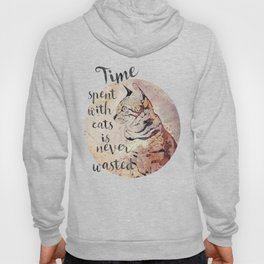 Time spent with cats is never wastet Hoody