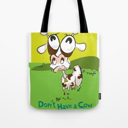 Don't Have a Cow Tote Bag