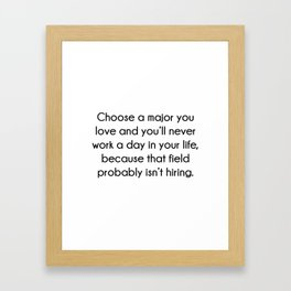 Choose A Major You Love Framed Art Print