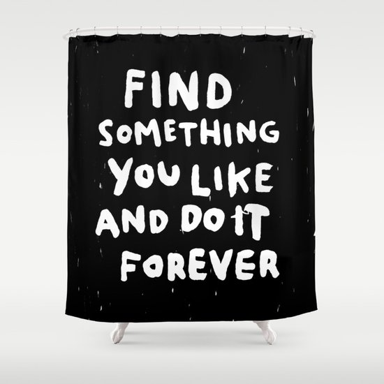 Find Something you like Shower Curtain