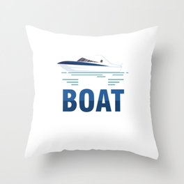 Sailing Ship Boating Oceans Sailor Sea Lovers I'm On A Boat Gift Throw Pillow