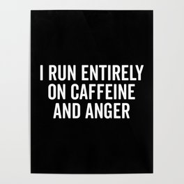 Caffeine And Anger Funny Quote Poster