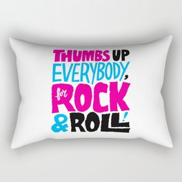 Thumbs Up Everybody, For Rock & Roll! Rectangular Pillow