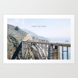 Somewhere Only We Know Art Print