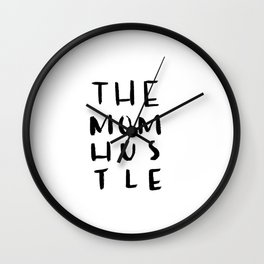 The Mom Hustle Wall Clock