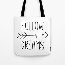 Follow Your Dreams Typography Quote Tote Bag
