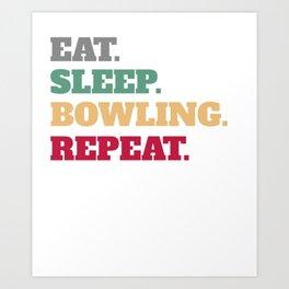 Funny Eat Sleep Bowling Repeat Art Print