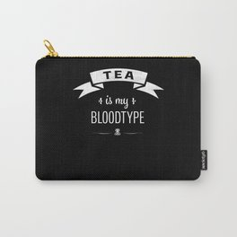 Tea is my Bloodtype Funny Tealover Gift Carry-All Pouch