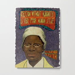 Sojourner Truth Poster - Quote the Famous Metal Print