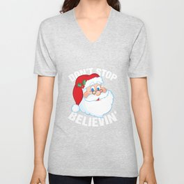 Don't Stop Believin' Santa Claus - Merry Christmas Unisex V-Neck