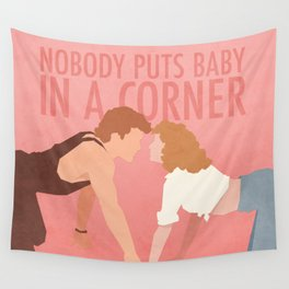 Nobody Puts Baby In A Corner (Dirty Dancing) Wall Tapestry