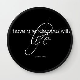 life is a rendezvous Wall Clock