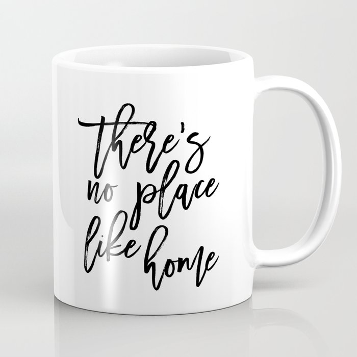photo relating to Printable Coffee Mugs named Inspirational Estimate Theres No House Such as Residence Quotation Print Typography Print Estimate Printable Artwork Espresso Mug