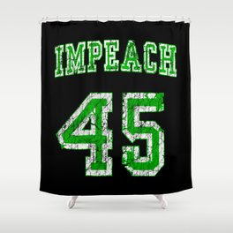 impeach 45 Trump Shower Curtain