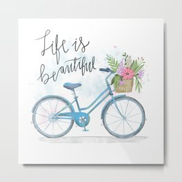 Life Is Beautiful Metal Print