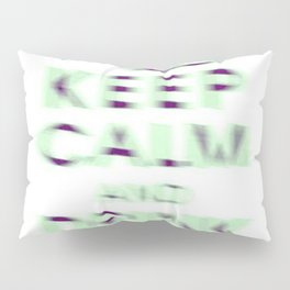 Keep Calm and Drink Tequila Pillow Sham