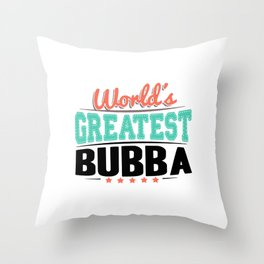 Men's World's Greatest Bubba Throw Pillow