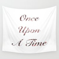 once upon a  time Wall Tapestries featuring Once Upon A Time by Creo