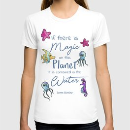 Magical Water Quotation T-shirt