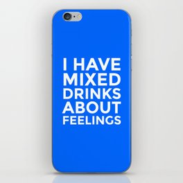 I HAVE MIXED DRINKS ABOUT FEELINGS (Blue) iPhone Skin