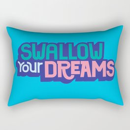 Swallow Your Dreams. - A Lower Management Motivator Rectangular Pillow