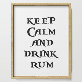 Keep Calm and drink rum - pirate inspired quote Serving Tray