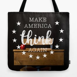 Make America Think Again Tote Bag