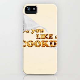 do you like a cookie iPhone Case